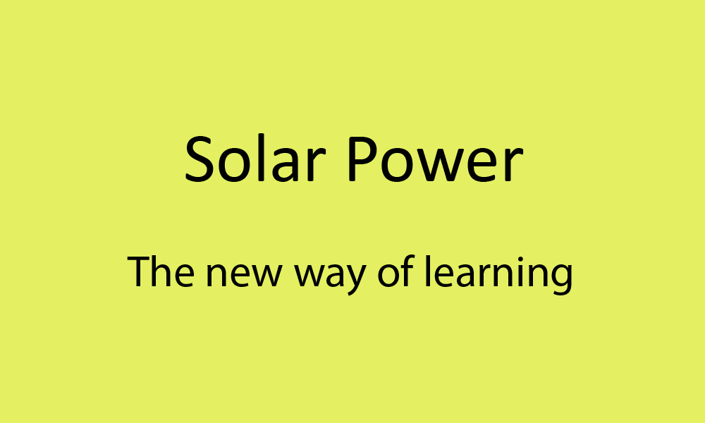 Solar power: The new way of Learning