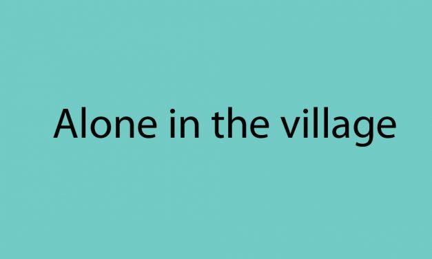 Alone in the village