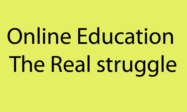 Online Education: The Real struggle