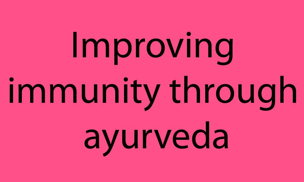 Improving Immunity through ayurveda
