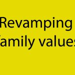 Revamping family values